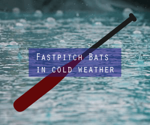 Every Info You need to use Fastpitch Bats in Cold Weather | Pine Tar